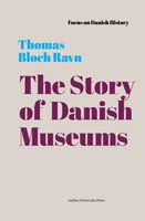 The Story of Danish Museums - Thomas Bloch Ravn