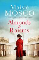 Almonds and Raisins - Maisie Mosco