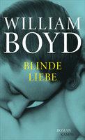 Blinde Liebe - William Boyd