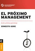 El próximo management - Ernesto Gore