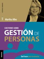Cuestiones sobre gestión de personas - Martha Alles