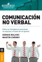 Comunicación no verbal - Sergio Rulicki, Martín Cherny