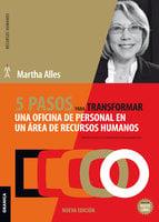 5 pasos para transformar una oficina de personal en un área de Recursos Humanos - Martha Alles