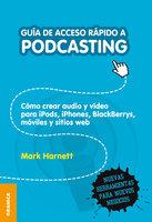 Guía de acceso rápido a podcasting - Mark Harnett