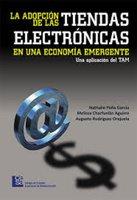 La adopción de las tiendas electrónicas en una economía emergente - Nathalie Peña García, Melissa Charfuelán Aguirre, Augusto Rodríguez Orejuela