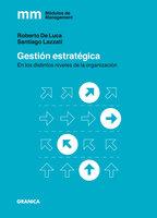 Gestión Estratégica - Santiago Lazzati, Roberto De Luca