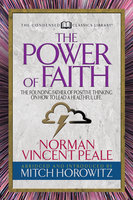 The Power of Faith: The Founding Father of Positive Thinking on How to Lead a Healthful Life - Mitch Horowitz, Dr. Norman Vincent Peale