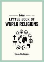 The Little Book of World Religions - Ross Dickinson