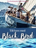 Till havs med Black Bird - Eva Swedenmark, Maria Herngren