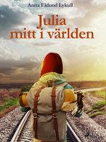 Julia mitt i världen - Anita Eklund Lykull