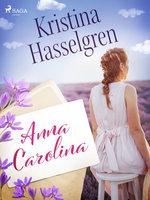 Anna Carolina - Kristina Hasselgren