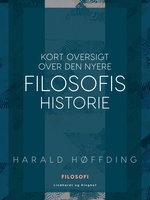 Kort oversigt over den nyere filosofis historie - Harald Høffding