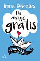 Un amigo gratis - Inma Rubiales