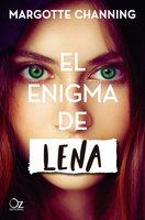 El enigma de Lena - Margotte Channing