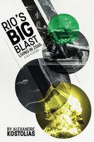 Rio's big blast - Alexandre Kostolias