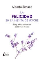 La felicidad en la mesita de noche - Alberto Simone