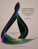 A Biblical Hebrew to English Concordance - Bob MacDonald
