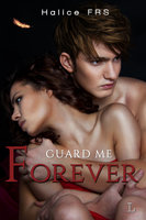 Guard me forever - Halice FRS