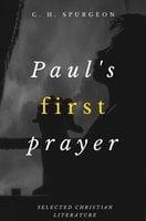 Paul's First Prayer - Charles H. Spurgeon