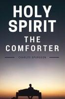 Holy Spirit: The Comforter - C.H. Spurgeon
