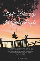 Daily Blessings for God's peoples - Charles H. Spurgeon