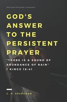 God's answer to the persistent prayer - C.H. Spurgeon