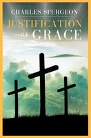 Justification By Grace - Charles H. Spurgeon