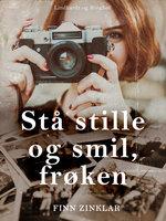 Stå stille og smil, frøken - Finn Zinklar