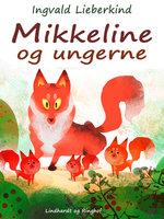 Mikkeline og ungerne - Ingvald Lieberkind