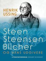 Steen Steensen Blicher og hans udgivere - Henrik Ussing