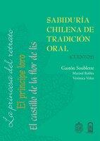 Sabiduría chilena de tradición oral - Gastón Soublette