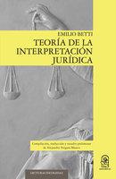 Teoría de la interpretación jurídica - Emilio Betti