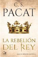 La rebelión del rey - C. S. Pacat