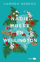 Nadie muere en Wellington - Carmen Sereno