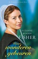Waar wonderen gebeuren - Suzanne Woods Fisher