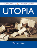 Utopia - The Original Classic Edition - Thomas More