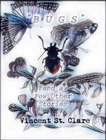"""Bugs"" - Vincent St. Clare"