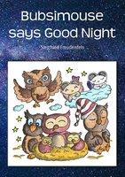 Bubsimouse says Good Night - Siegfried Freudenfels