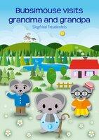 Bubsimouse visits grandma and grandpa - Siegfried Freudenfels