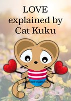 LOVE explained by Cat Kuku - Siegfried Freudenfels