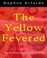The Yellow Fevered - Daphne Arfarda
