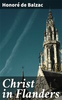 Christ in Flanders - Honoré de Balzac
