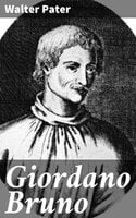 Giordano Bruno - Walter Pater