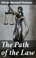 The Path of the Law - Oliver Wendell Holmes