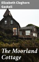 The Moorland Cottage - Elizabeth Cleghorn Gaskell