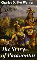 The Story of Pocahontas - Charles Dudley Warner