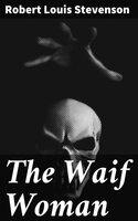 The Waif Woman - Robert Louis Stevenson
