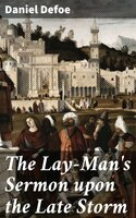 The Lay-Man's Sermon upon the Late Storm - Daniel Defoe