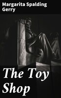 The Toy Shop - Margarita Spalding Gerry
