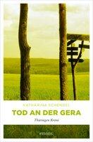 Tod an der Gera - Katharina Schendel